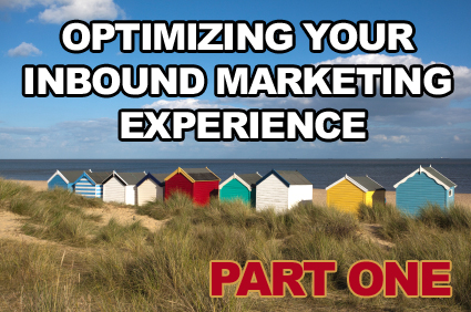 Optimizing Your Inbound Marketing Experience - 10 Tips for Choosing Your Marketing Company