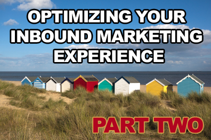 Optimizing Your Inbound Marketing Experience - 10 Tips for Choosing Your Calgary Company Part 2